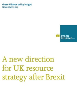 UK resources strategy must mitigate Brexit risks - Green Alliance