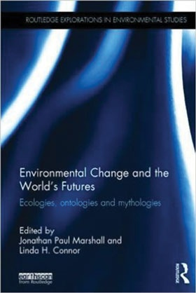 Environmental Change and the World's Futures: Ecologies, ontologies and mythologies