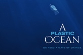 'A Plastic Ocean' finds more microplastics than plankton in the Pacific gyre