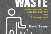 Food Waste: Home Consumption, Material Culture and Everyday Life